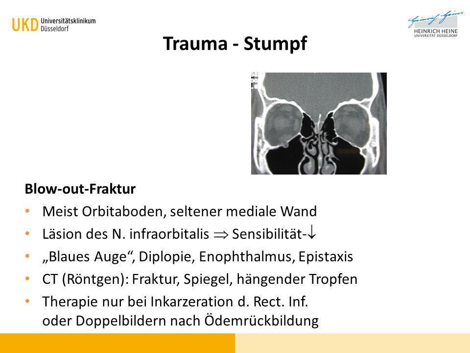 """Trauma - Stumpf Blow-out-Fraktur Meist Orbitaboden, seltener mediale Wand Läsion des N. infraorbitalis  Sensibilität-  """"Blaues Auge"""", Diplopie, Enop"""