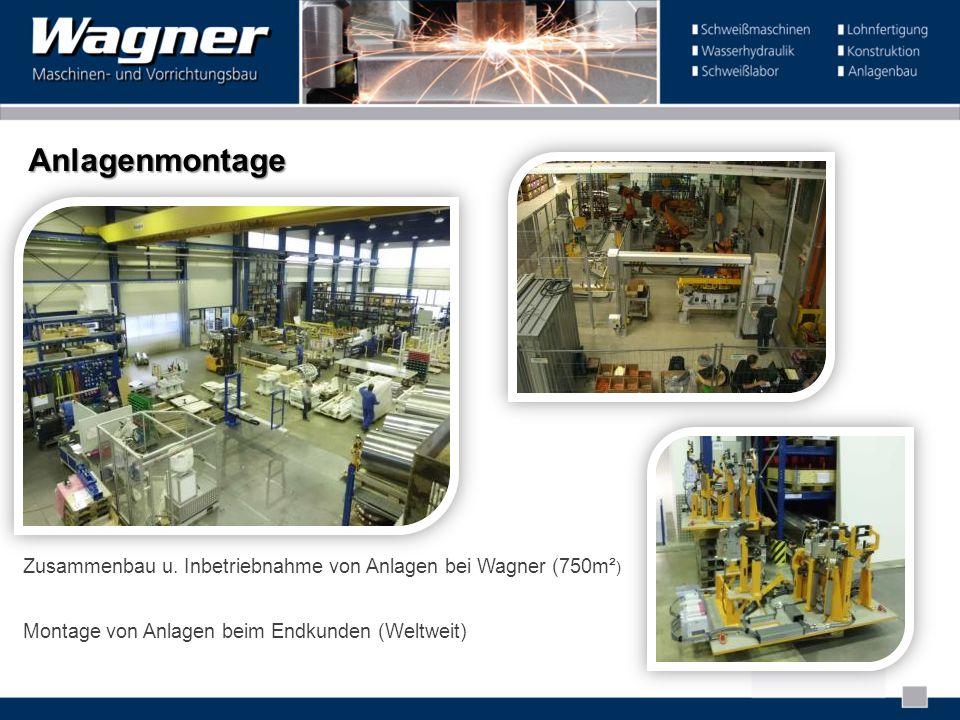 Anlagenmontage Zusammenbau u. Inbetriebnahme von Anlagen bei Wagner (750m² ) Montage von Anlagen beim Endkunden (Weltweit)