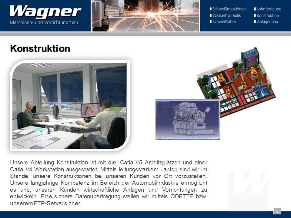 Konstruktion Unsere Abteilung Konstruktion ist mit drei Catia V5 Arbeitsplätzen und einer Catia V4 Workstation ausgestattet. Mittels leitungsstarkem L