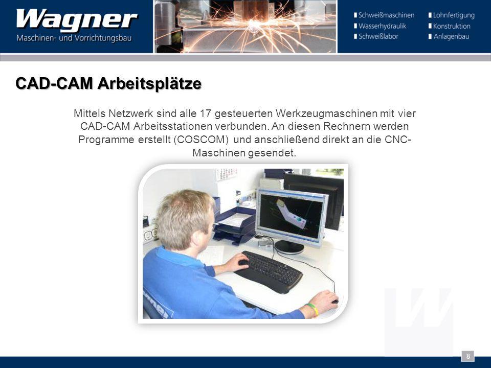 CAD-CAM Arbeitsplätze Mittels Netzwerk sind alle 17 gesteuerten Werkzeugmaschinen mit vier CAD-CAM Arbeitsstationen verbunden. An diesen Rechnern werd