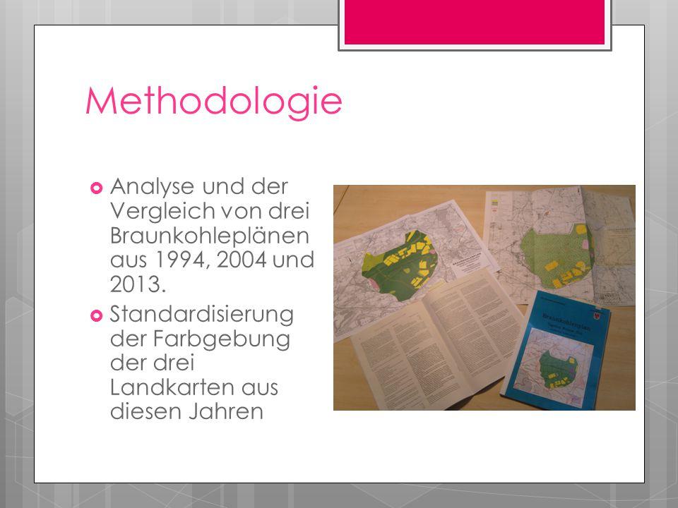 Methodologie  Analyse und der Vergleich von drei Braunkohleplänen aus 1994, 2004 und 2013.  Standardisierung der Farbgebung der drei Landkarten aus