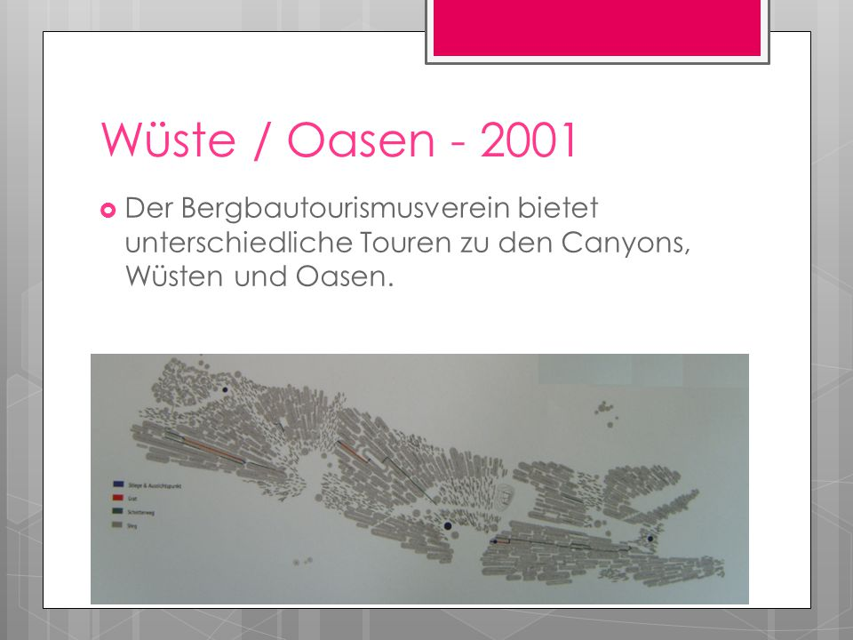 Wüste / Oasen - 2001  Der Bergbautourismusverein bietet unterschiedliche Touren zu den Canyons, Wüsten und Oasen.