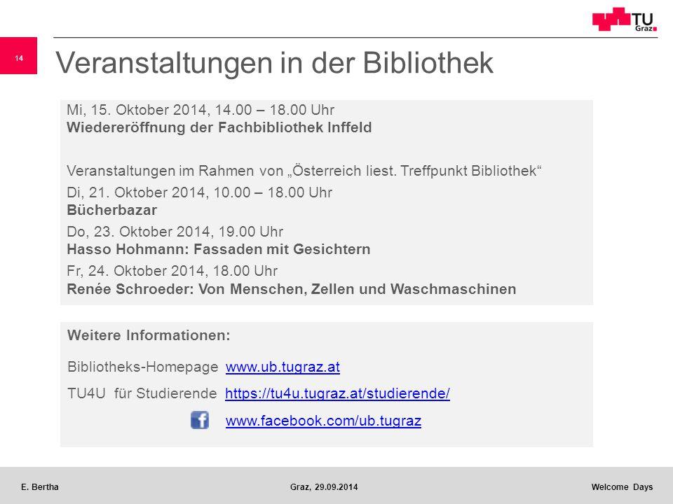 14 E. BerthaGraz, 29.09.2014 Welcome Days Veranstaltungen in der Bibliothek Mi, 15.