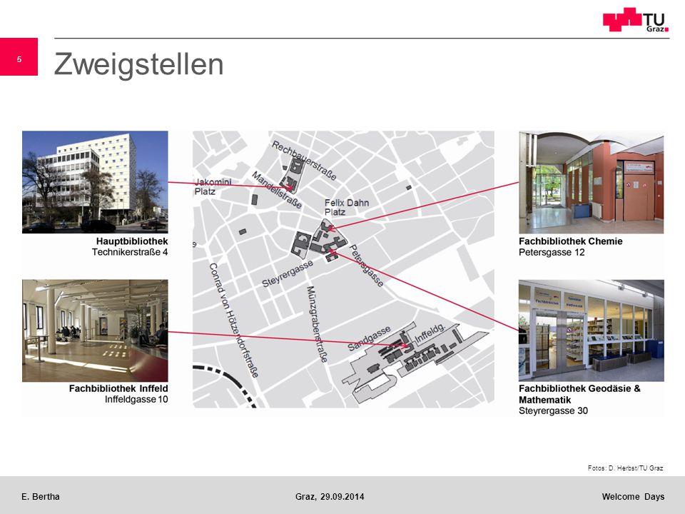 5 E. BerthaGraz, 29.09.2014 Welcome Days Zweigstellen Fotos: D. Herbst/TU Graz