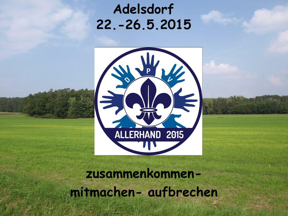 zusammenkommen- mitmachen- aufbrechen Adelsdorf 22.-26.5.2015