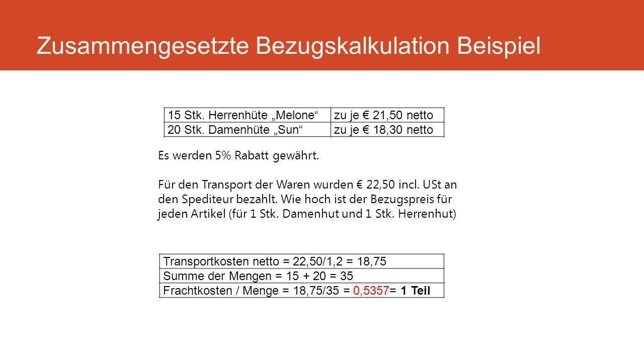Zusammengesetzte Bezugskalkulation Beispiel 15 Stk.