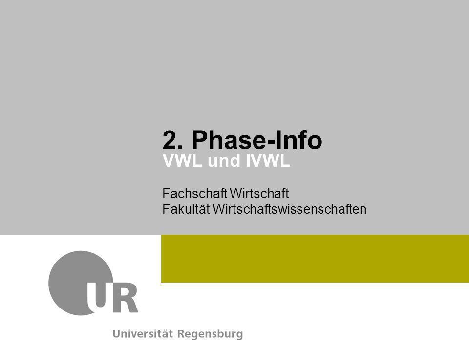 Fachschaft Wirtschaft Fakultät Wirtschaftswissenschaften IVWL 2. PHASE Studiengänge 12