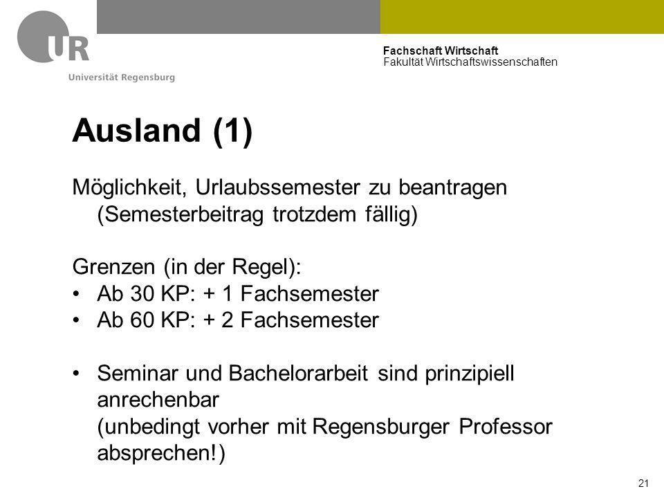 Fachschaft Wirtschaft Fakultät Wirtschaftswissenschaften 21 Ausland (1) Möglichkeit, Urlaubssemester zu beantragen (Semesterbeitrag trotzdem fällig) G