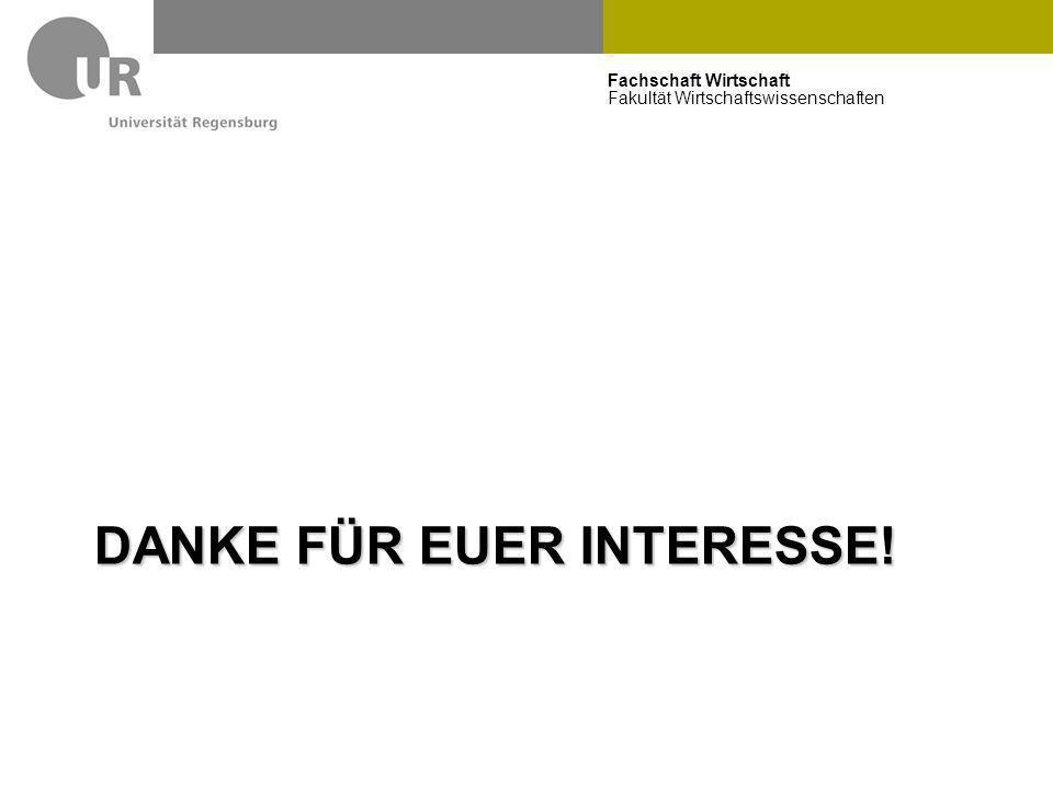Fachschaft Wirtschaft Fakultät Wirtschaftswissenschaften DANKE FÜR EUER INTERESSE! 25