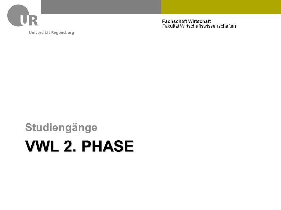 Fachschaft Wirtschaft Fakultät Wirtschaftswissenschaften VWL 2. PHASE Studiengänge 6