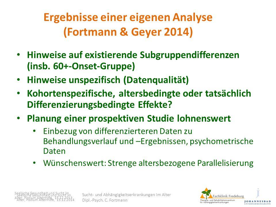 Ergebnisse einer eigenen Analyse (Fortmann & Geyer 2014) Hinweise auf existierende Subgruppendifferenzen (insb. 60+-Onset-Gruppe) Hinweise unspezifisc