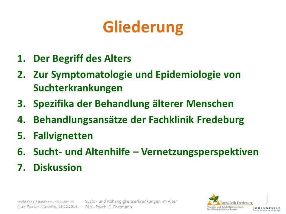 Gliederung 1.Der Begriff des Alters 2.Zur Symptomatologie und Epidemiologie von Suchterkrankungen 3.Spezifika der Behandlung älterer Menschen 4.Behand