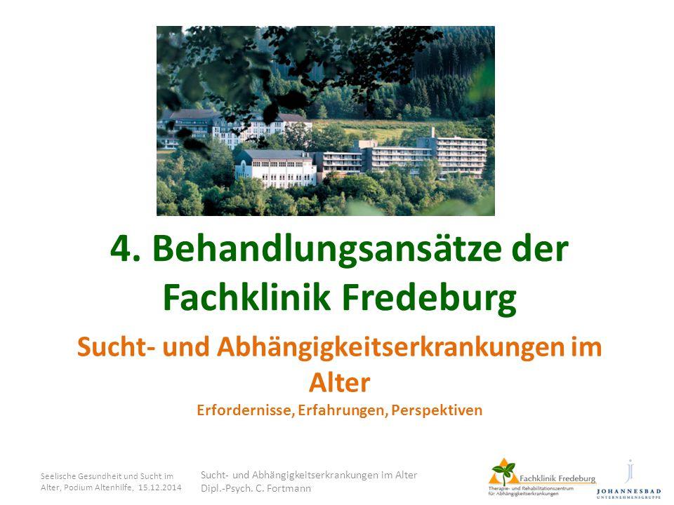 Sucht- und Abhängigkeitserkrankungen im Alter Erfordernisse, Erfahrungen, Perspektiven 4. Behandlungsansätze der Fachklinik Fredeburg Seelische Gesund