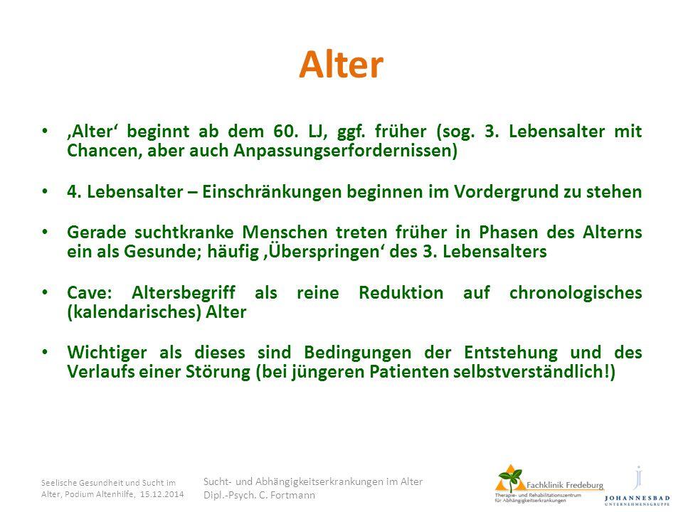 Alter 'Alter' beginnt ab dem 60. LJ, ggf. früher (sog. 3. Lebensalter mit Chancen, aber auch Anpassungserfordernissen) 4. Lebensalter – Einschränkunge