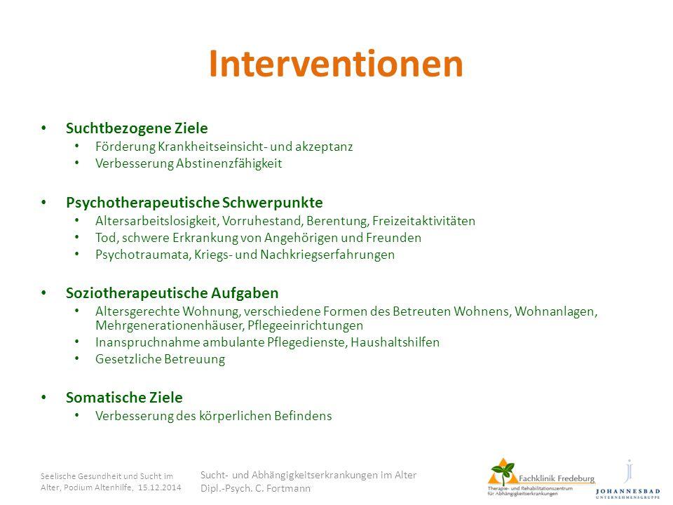Interventionen Suchtbezogene Ziele Förderung Krankheitseinsicht- und akzeptanz Verbesserung Abstinenzfähigkeit Psychotherapeutische Schwerpunkte Alter