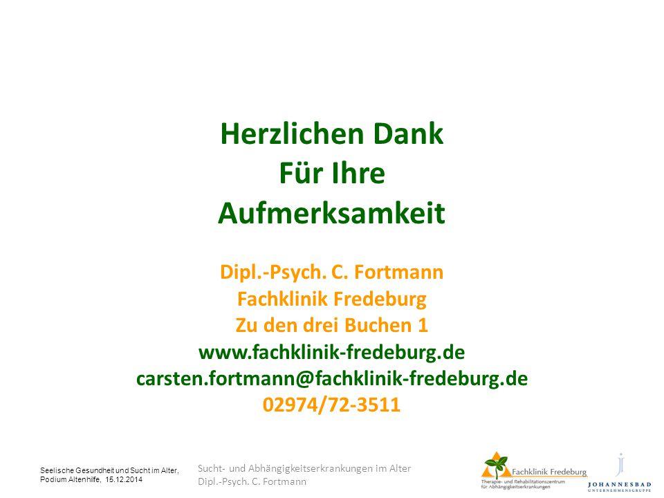 Herzlichen Dank Für Ihre Aufmerksamkeit Dipl.-Psych. C. Fortmann Fachklinik Fredeburg Zu den drei Buchen 1 www.fachklinik-fredeburg.de carsten.fortman