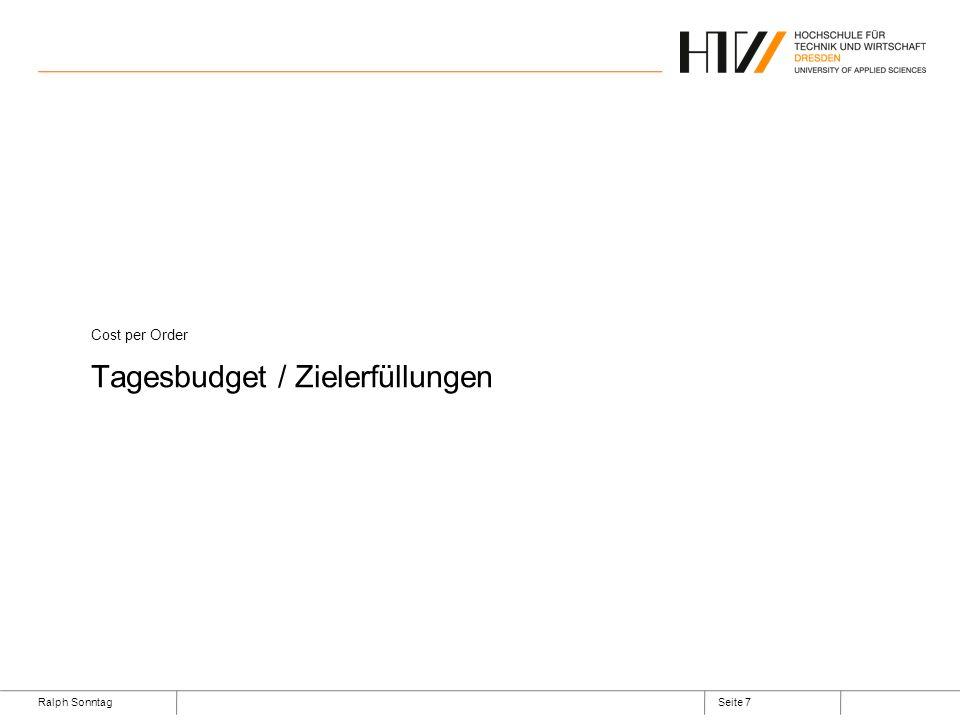 Ralph SonntagSeite 7 Cost per Order Tagesbudget / Zielerfüllungen