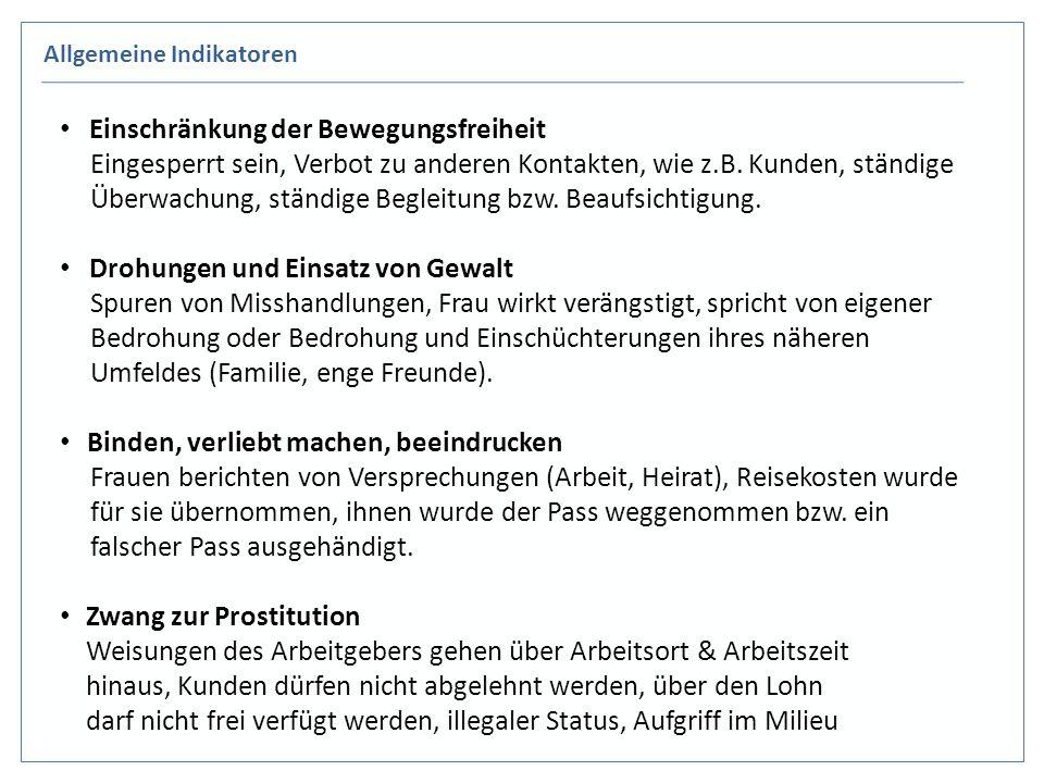 Allgemeine Indikatoren Einschränkung der Bewegungsfreiheit Eingesperrt sein, Verbot zu anderen Kontakten, wie z.B.