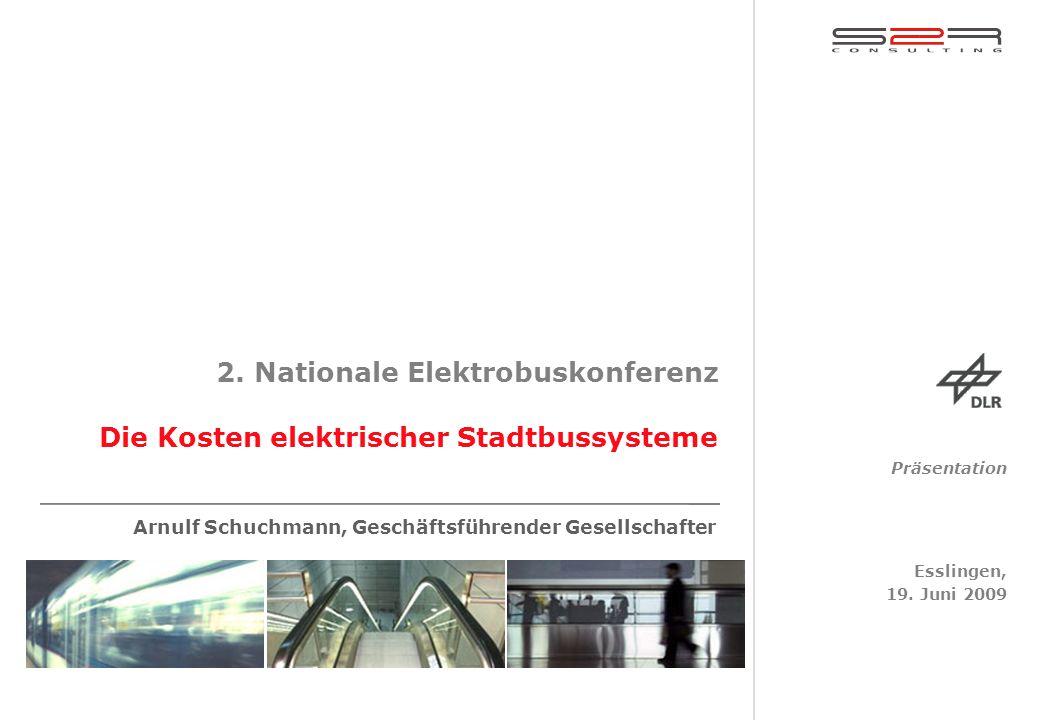 2. Nationale Elektrobuskonferenz Arnulf Schuchmann, Geschäftsführender Gesellschafter Präsentation Esslingen, 19. Juni 2009 Die Kosten elektrischer St