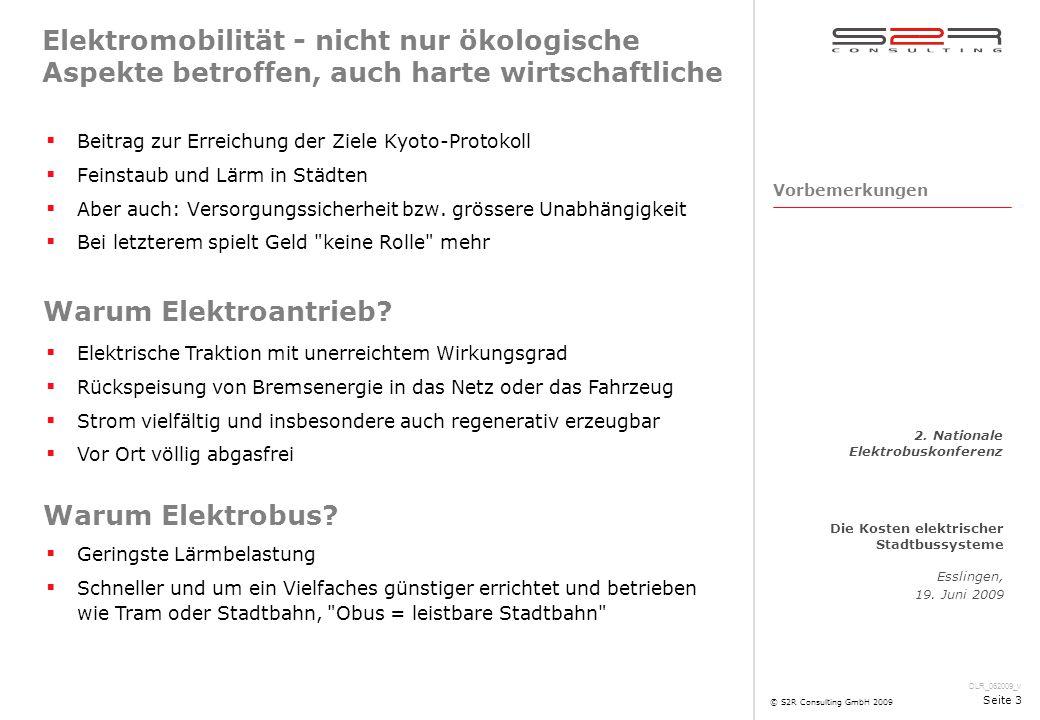 DLR_062009_v Die Kosten elektrischer Stadtbussysteme Esslingen, 19. Juni 2009 2. Nationale Elektrobuskonferenz © S2R Consulting GmbH 2009 Seite 3 Elek