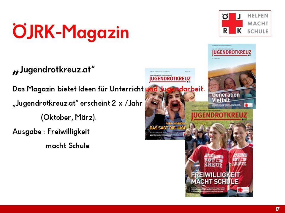 """17 ÖJRK-Magazin """" Jugendrotkreuz.at"""" Das Magazin bietet Ideen für Unterricht und Jugendarbeit. """"Jugendrotkreuz.at"""" erscheint 2 x /Jahr (Oktober, März)"""