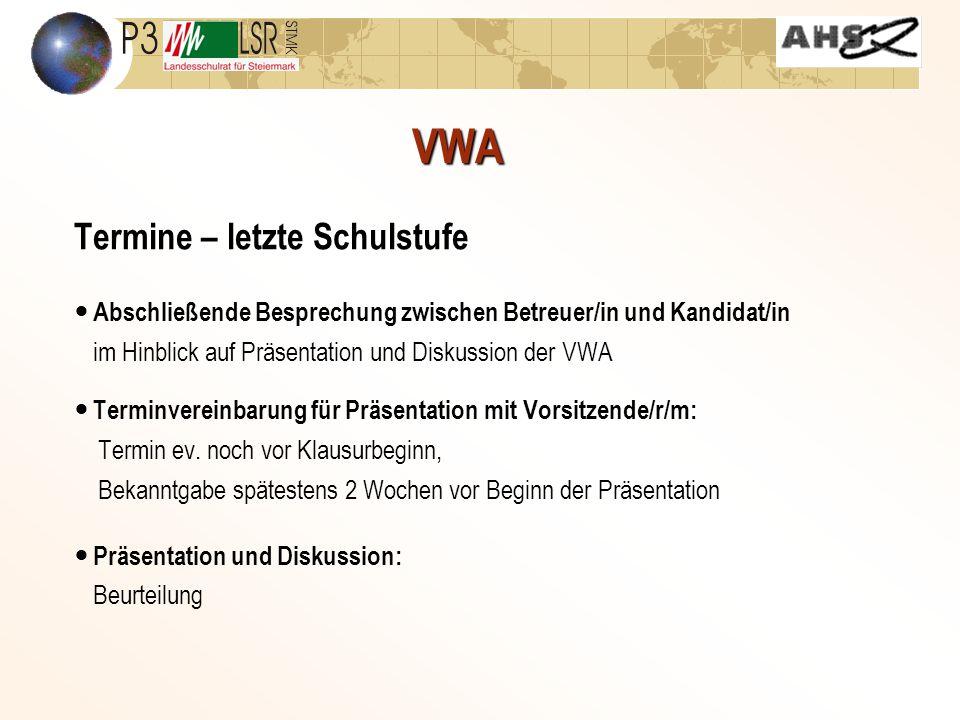 VWA Termine – letzte Schulstufe Abschließende Besprechung zwischen Betreuer/in und Kandidat/in im Hinblick auf Präsentation und Diskussion der VWA Ter