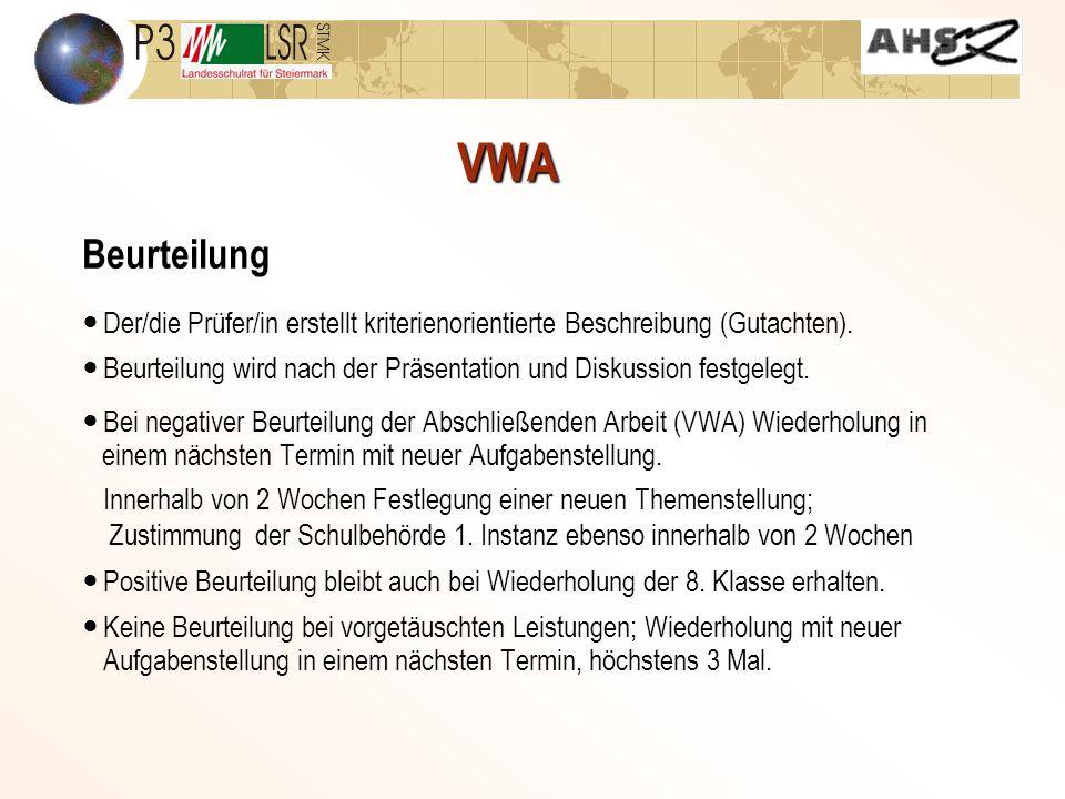 VWA Beurteilung Der/die Prüfer/in erstellt kriterienorientierte Beschreibung (Gutachten). Beurteilung wird nach der Präsentation und Diskussion festge