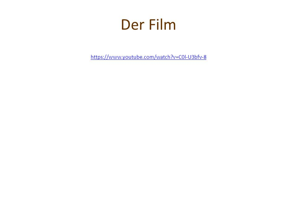 Der Film https://www.youtube.com/watch?v=C0l-U3bfv-8