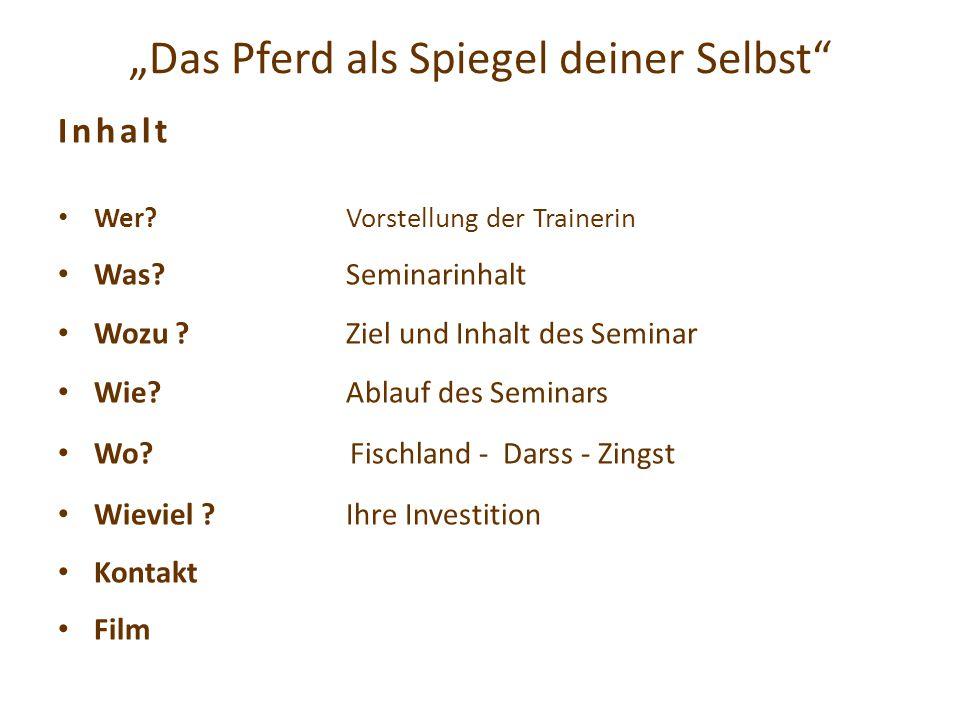 """""""Das Pferd als Spiegel deiner Selbst Inhalt Wer."""