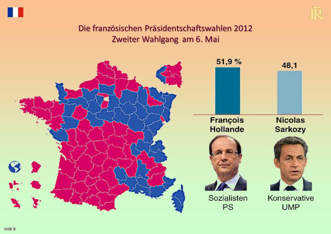WAB © Die französischen Präsidentschaftswahlen 2012 Zweiter Wahlgang am 6. Mai