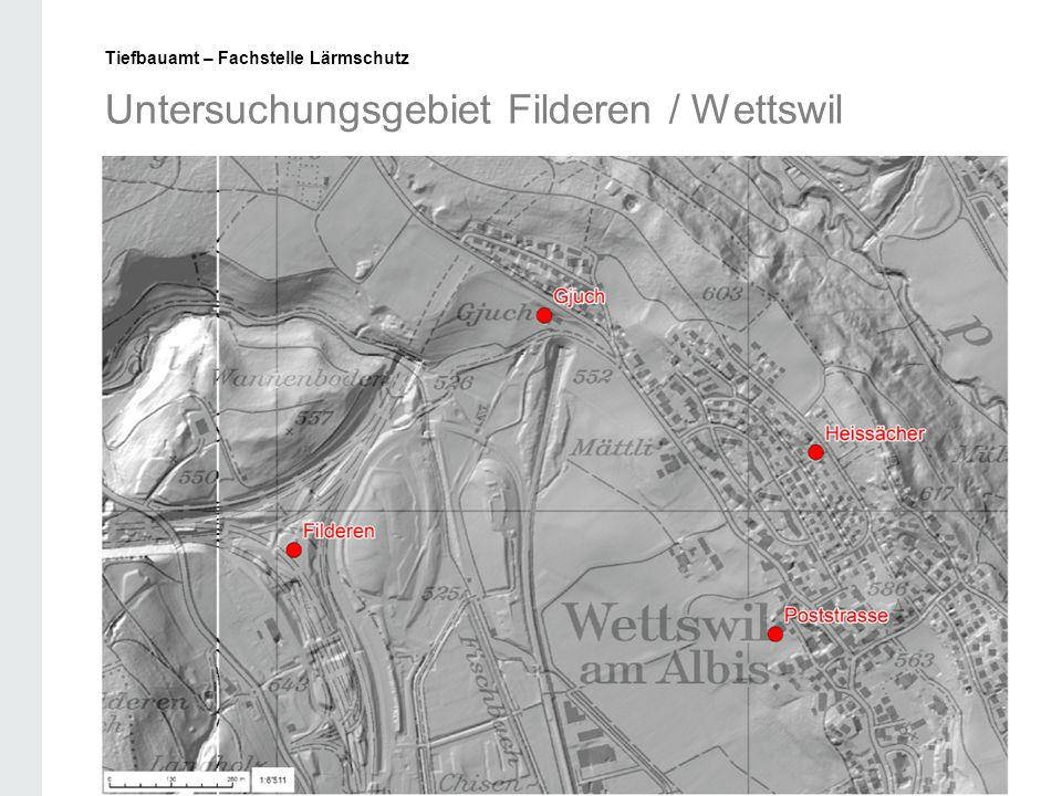 Untersuchungsgebiet Filderen / Wettswil Tiefbauamt – Fachstelle Lärmschutz