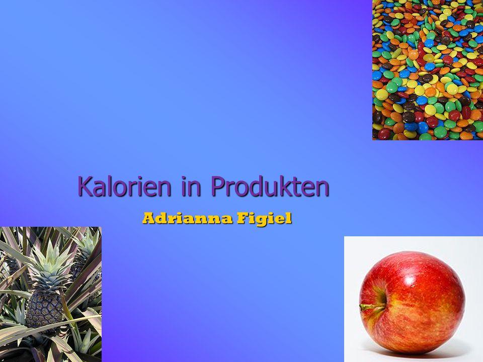 Kalorien in Produkten Adrianna Figiel