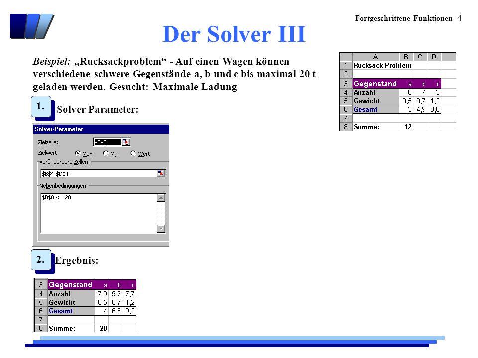 """Fortgeschrittene Funktionen- 4 Der Solver III Beispiel: """"Rucksackproblem - Auf einen Wagen können verschiedene schwere Gegenstände a, b und c bis maximal 20 t geladen werden."""