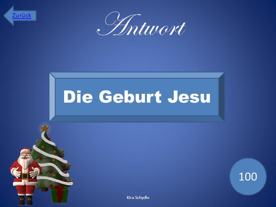 Antwort Die Geburt Jesu 100 Zurück Kira Schydlo