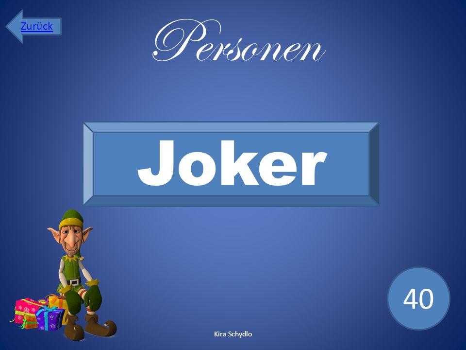 Personen Joker 40 Zurück Kira Schydlo