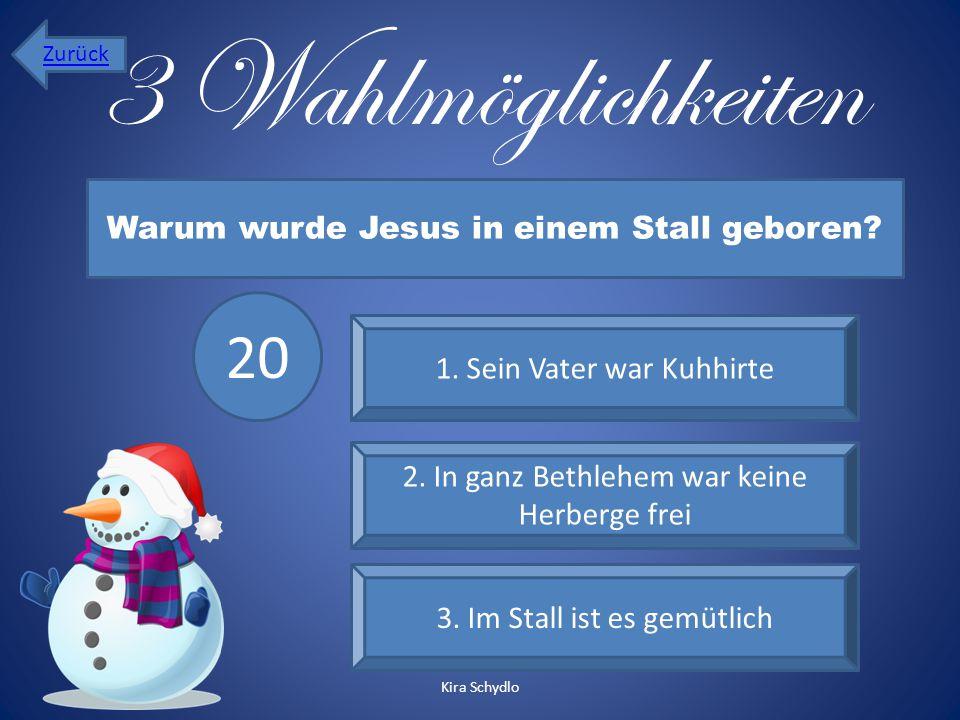 3 Wahlmöglichkeiten 1. Sein Vater war Kuhhirte 2. In ganz Bethlehem war keine Herberge frei 3. Im Stall ist es gemütlich Warum wurde Jesus in einem St