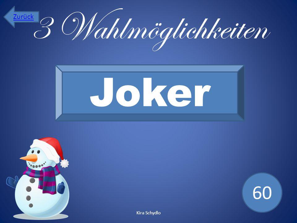 3 Wahlmöglichkeiten Joker 60 Zurück Kira Schydlo