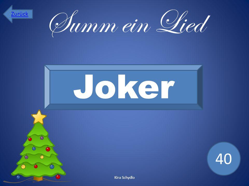 Summ ein Lied Joker 40 Zurück Kira Schydlo