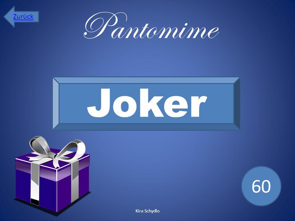 Pantomime Joker 60 Zurück Kira Schydlo