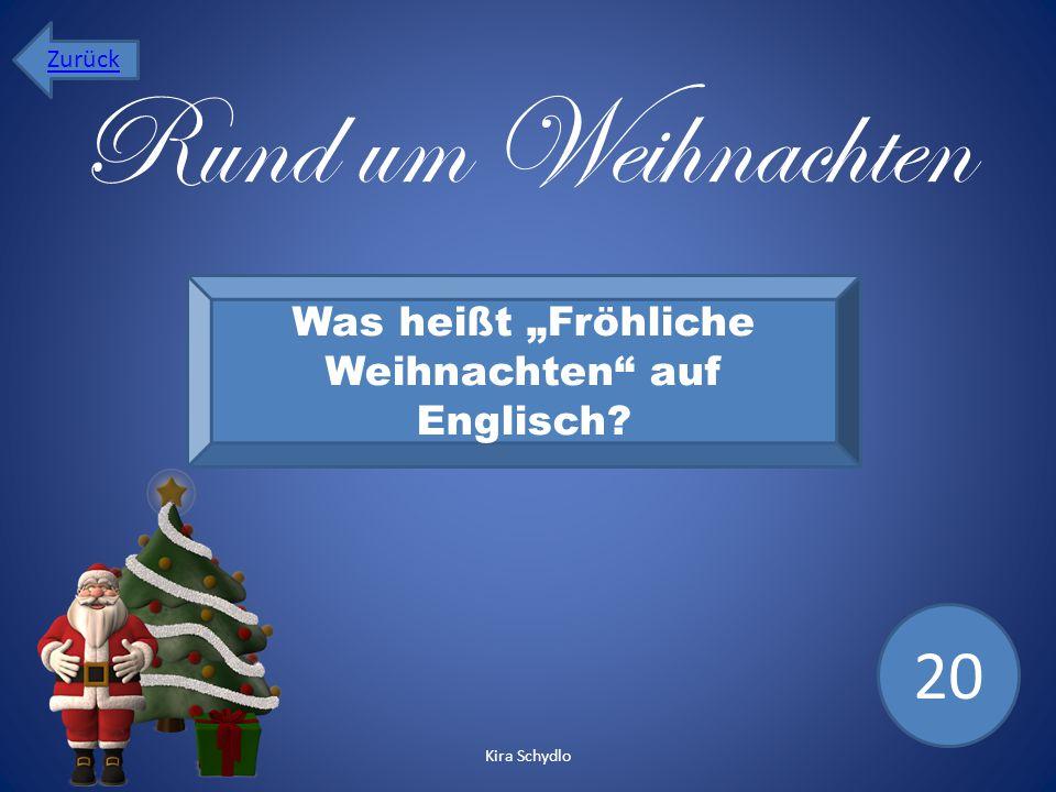 """Rund um Weihnachten Was heißt """"Fröhliche Weihnachten"""" auf Englisch? 20 Zurück Kira Schydlo"""