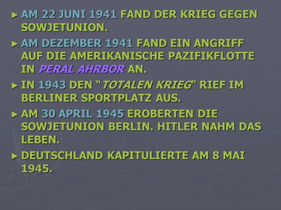 ► AM 22 JUNI 1941 FAND DER KRIEG GEGEN SOWJETUNION.