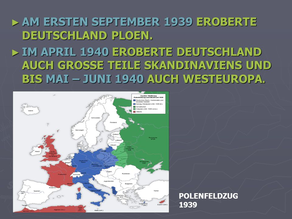 ► AM ERSTEN SEPTEMBER 1939 EROBERTE DEUTSCHLAND PLOEN.