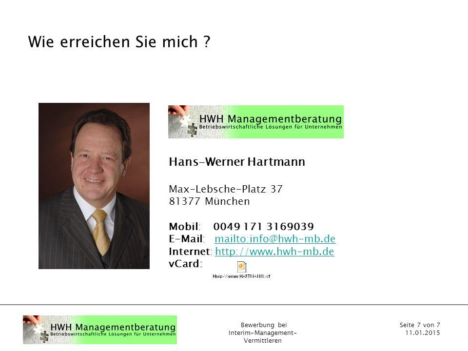 Bewerbung bei Interim-Management- Vermittleren Seite 7 von 7 11.01.2015 Wie erreichen Sie mich .