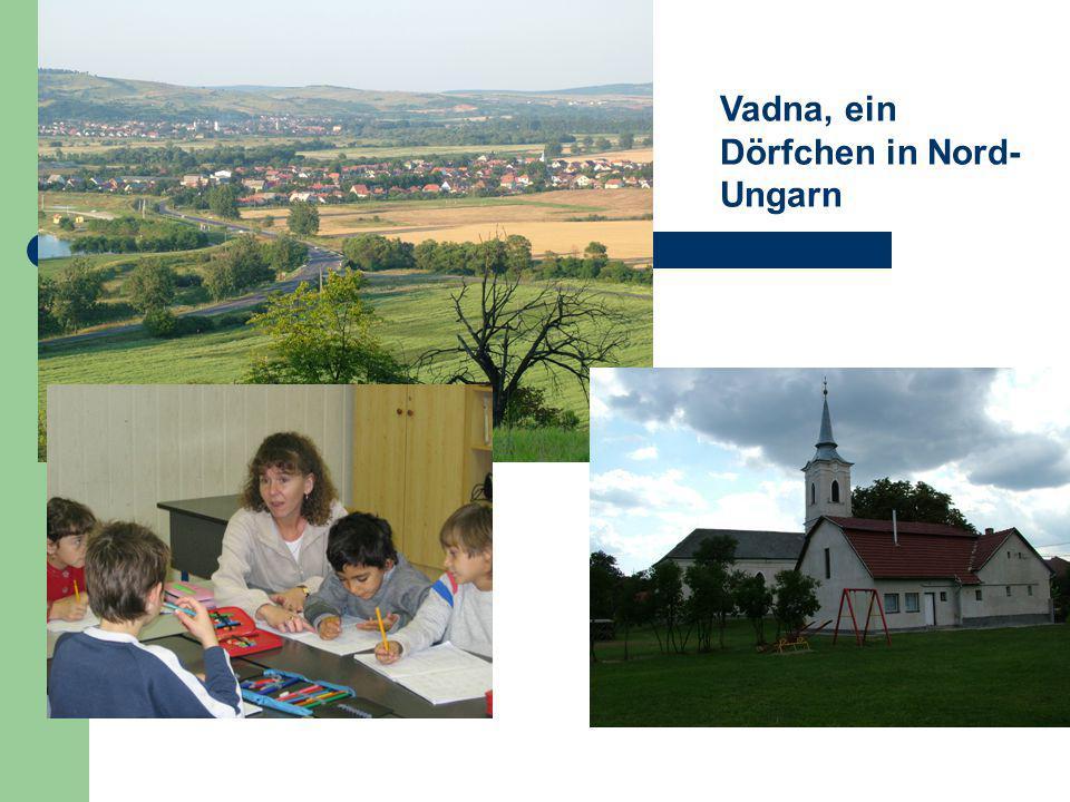 Vadna, ein Dörfchen in Nord- Ungarn