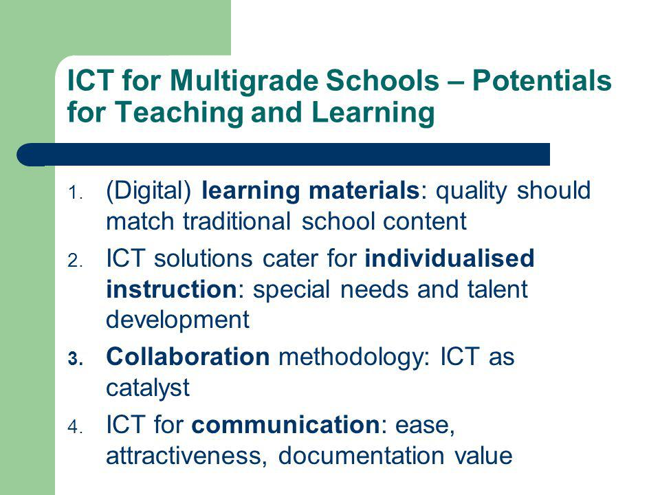 ICT for Multigrade Schools – Potentials for Teaching and Learning 1.