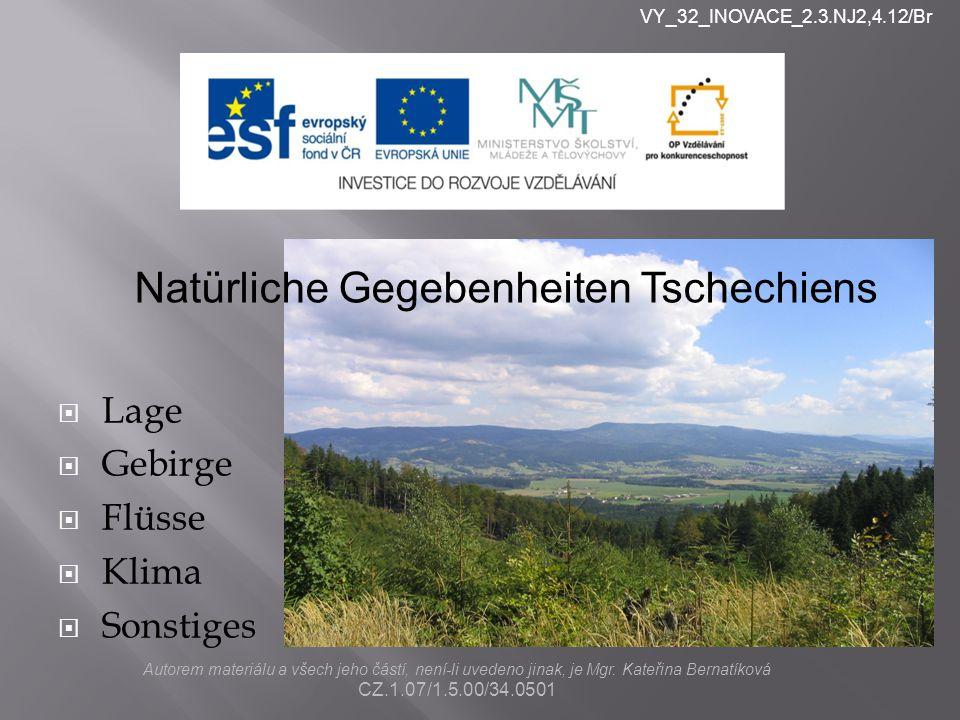 nlkjn  Lage  Gebirge  Flüsse  Klima  Sonstiges Autorem materiálu a všech jeho částí, není-li uvedeno jinak, je Mgr. Kateřina Bernatíková CZ.1.07/