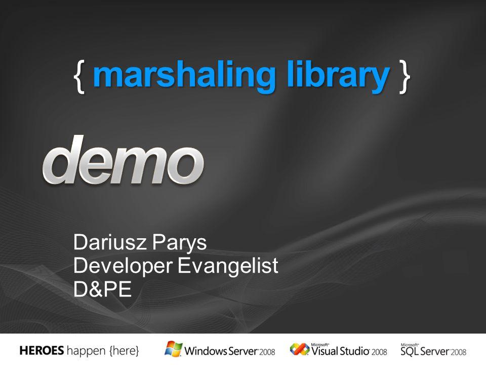 { marshaling library } Dariusz Parys Developer Evangelist D&PE