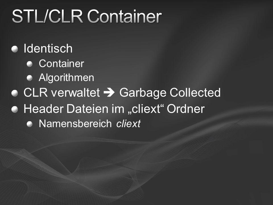 """Identisch Container Algorithmen CLR verwaltet  Garbage Collected Header Dateien im """"cliext"""" Ordner Namensbereich cliext"""