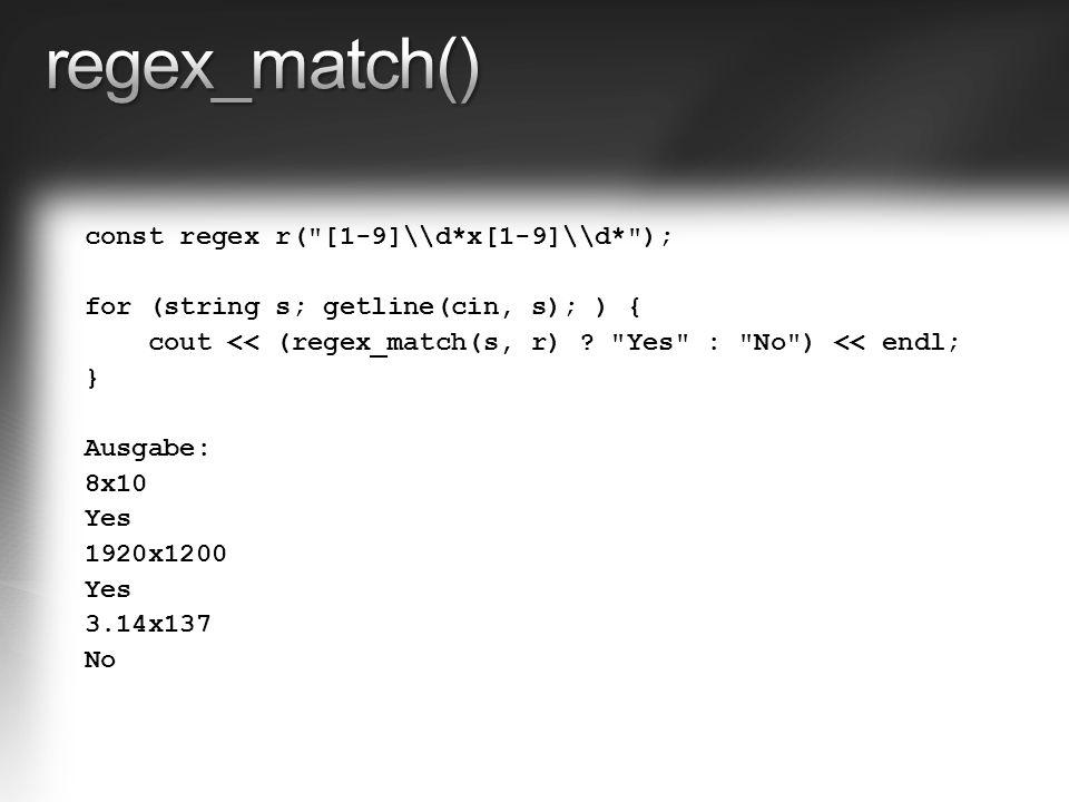 const regex r( [1-9]\\d*x[1-9]\\d* ); for (string s; getline(cin, s); ) { cout << (regex_match(s, r) .
