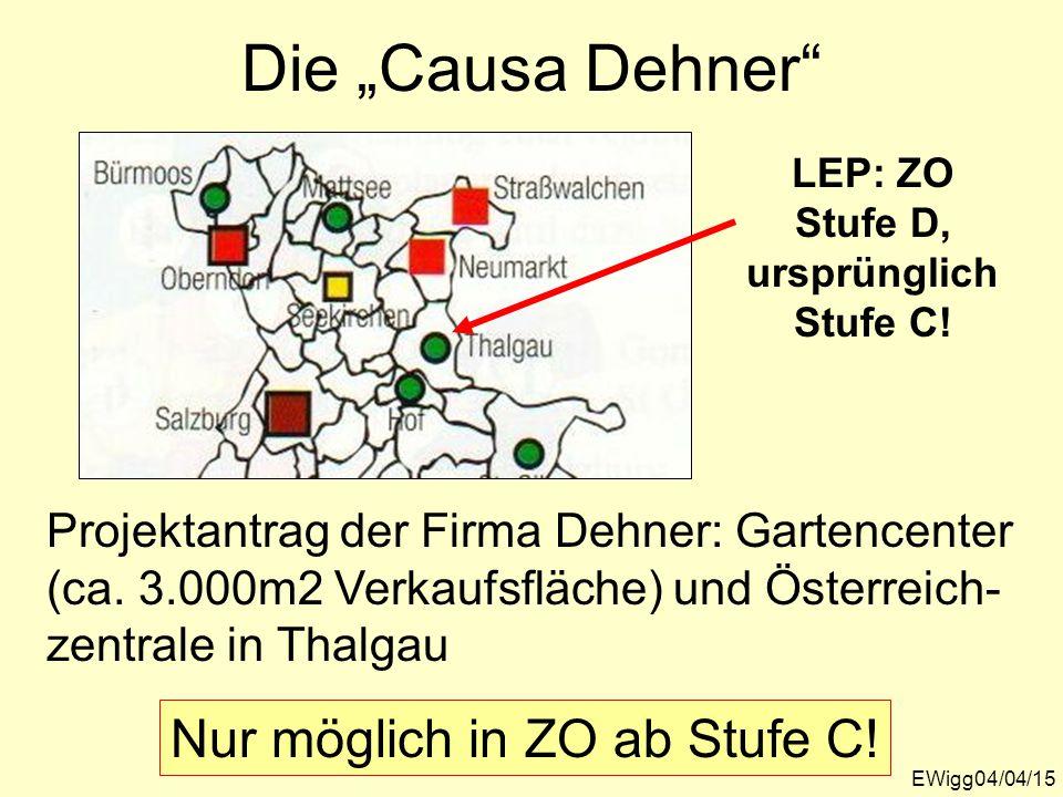 """Die """"Causa Dehner LEP: ZO Stufe D, ursprünglich Stufe C."""